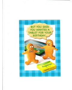 but you said you wanted a tablet for your birthday Card