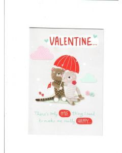 valentine there's only one thing I need to make me really happy Card