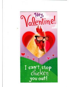 hey valentine I can't stop chicken you out Card
