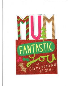 MUM fantastic you at christmas time Card