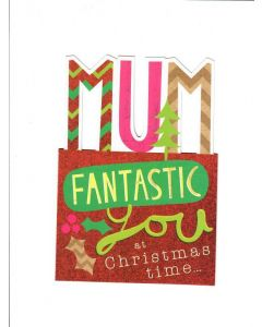 MUM fantastic you at christmas time LGS1815 Card 190mm X 130mm