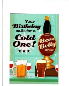 your birthday calls for a cold one Card