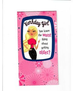 Birthday girl you know the worst thing about getting older Card