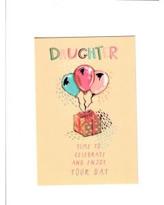 daughter time to celebrate and enjoy your day Card