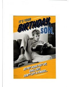 its your birthday son,so put your feet up,chillout,don? lift a finger Card