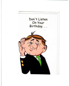 Don't Listen On your Birthday Card