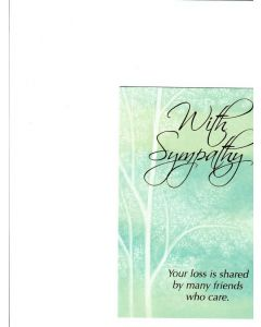 With Sympathy you loss is shared by many friends who care Card
