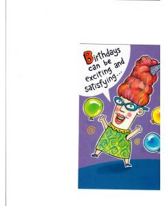 Birthdays can be excitings and satisfying Card