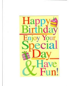 Happy birthday enjoy your Special day & have fun Card