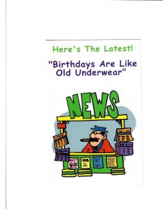 Here the latest Birthday are like old underwear Card