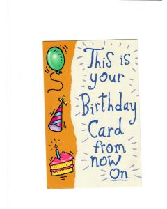 This is your birthday card from now on Card - With Candle and Cake