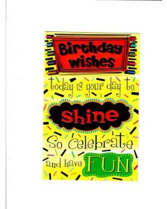 Birthday wishes today is your day to shine so celebrate and have Card
