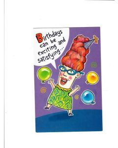 Birthday Can be Exciting and Satisfying Card