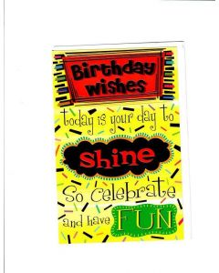 Birthday Wishe Card - Today is your day to Shine