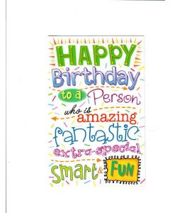 Happy birthday to a person who is amazing fantastic extra - special smart &fun Card