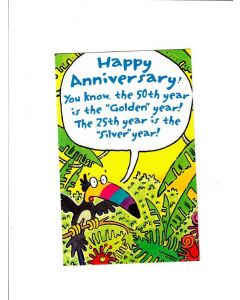 happy anniversary you know the 50th year is the golden year Card