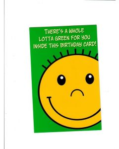Theres A Whole Lottt A Green For You Inside This Birthday Card Card