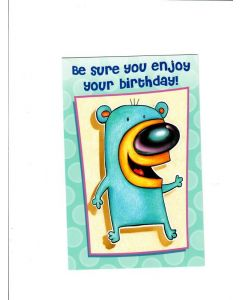 be sure you enjoy your birthday Card